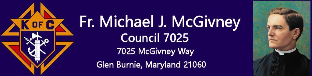 Fr. Michael J. McGivney, Council 7025